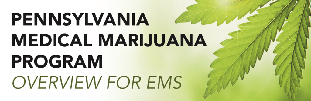 PA Medical Marijuana Program Overview for EMS